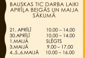 Bauska TIC working hours at the end of Aprill and beginning of may